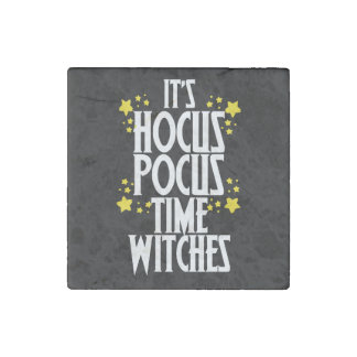 It's hocus pocus time witches stone magnet