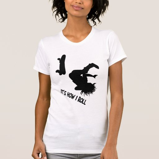 It's How I Roll black lettered Shirt