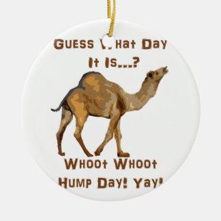 Its Hump Day Ceramic Ornament
