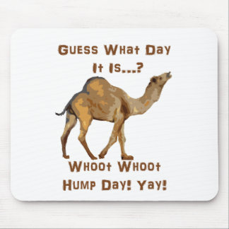 Its Hump Day Mouse Pad