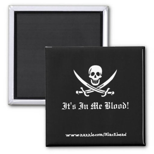 It's In Me Blood! 2 Inch Square Magnet