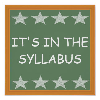 It's In The Syllabus Posters