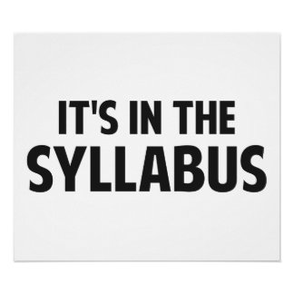 It's In The Syllabus Poster