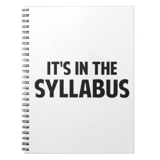 It's In The Syllabus Spiral Notebooks