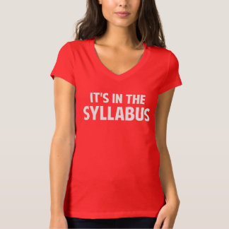 It's In The Syllabus T Shirt