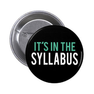It's in the Syllabus   Teacher Humor Button