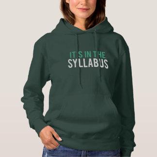 It's in the Syllabus   Teacher Humor Hoodie