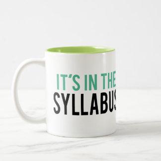 It's in the Syllabus | Teacher Humor Two-Tone Coffee Mug