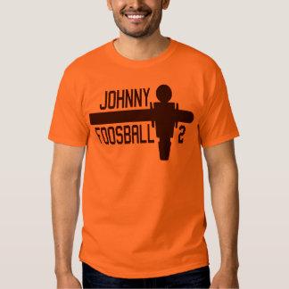 It's Johnny Foosball Time! Tees
