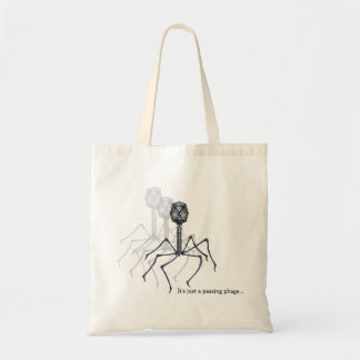 It's just a passing phage... budget tote bag