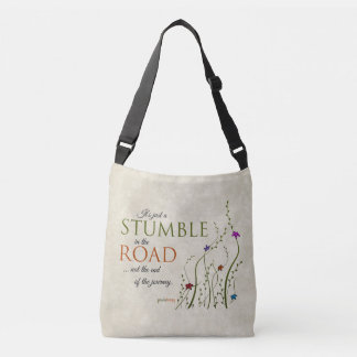 It's just a stumble in the road, not the end of... crossbody bag