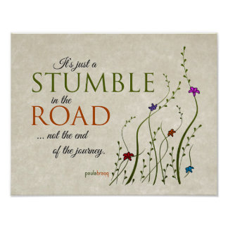 It's just a stumble in the road, not the end of... poster