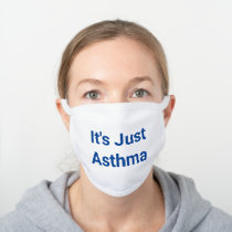 It's Just Asthma Decorative Cotton Face Mask