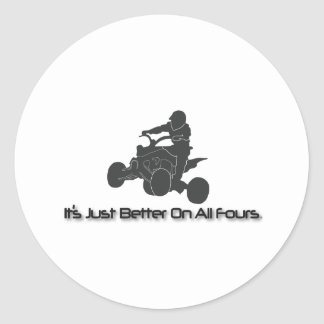 It's Just Better on All Fours Classic Round Sticker