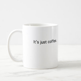 It's just coffee mug