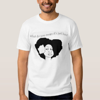 It's Just Hair T-Shirt