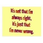 It's Just That I'm Never Wrong... Postcard