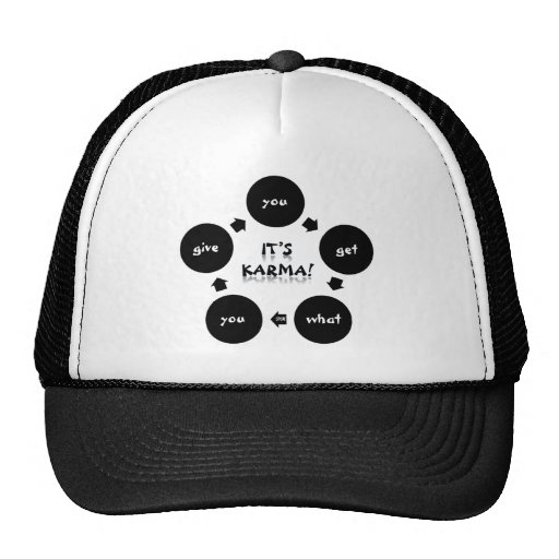 """It's Karma! """"you get what you give"""" Trucker Hat"""