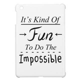 It's Kind Of Fun To Do The Impossible, Funny Quote Cover For The iPad Mini