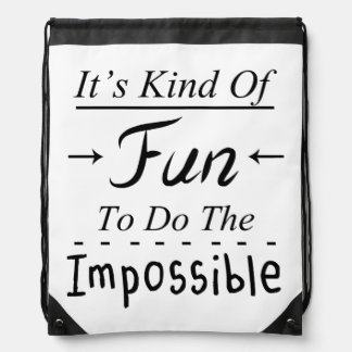 It's Kind Of Fun To Do The Impossible, Funny Quote Drawstring Bag