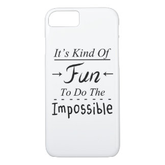 It's Kind Of Fun To Do The Impossible, Funny Quote iPhone 8/7 Case