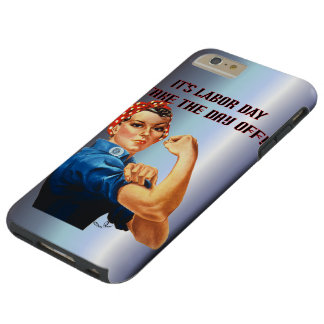 Its Labor Day, Take The Day Off Tough iPhone 6 Plus Case