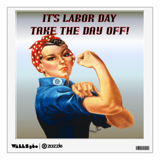 Its Labor Day, Take The Day Off Wall Decal