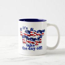 Its Labor Day Two-Tone Coffee Mug