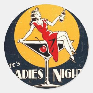 It's Ladies' Night! Classic Round Sticker