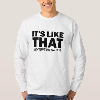 It's Like That T-Shirt