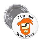 It's Like Whateves Button