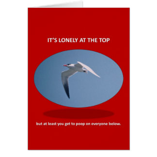 its-lonely-at-the-top-but-at-least-you-get-to-poop card