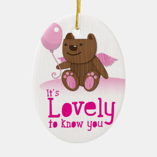 It's lovely to know you! with bear balloon ceramic ornament