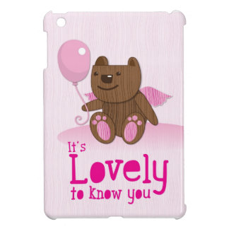 It's lovely to know you! with bear balloon cover for the iPad mini