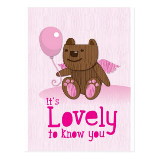 It's lovely to know you! with bear balloon postcard