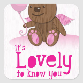 It's lovely to know you! with bear balloon square sticker