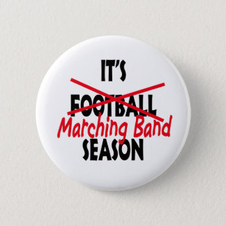It's Marching Band Season Button