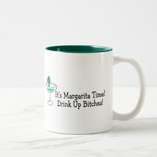 Its Margarita Time Drink Up Bitches Two-Tone Coffee Mug