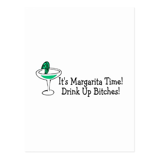 Its Margarita Time Drink Up Bitches Postcard