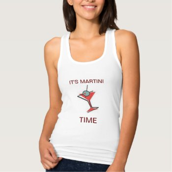 It's Martini Time T Shirt  Womens  Tank Top by CREATIVEWEDDING at Zazzle