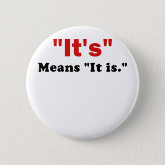 It's means It Is Pinback Button