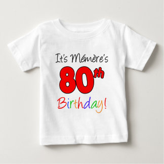 It's Memere's 80th Birthday Baby T-Shirt