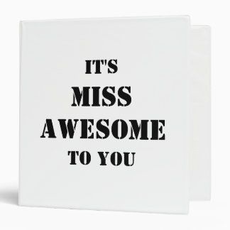 IT'S MISS AWESOME TO YOU BINDER