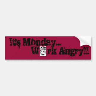 It's Monday Work Angry Bumper Sticker Car Bumper Sticker