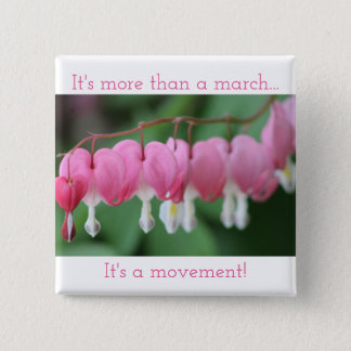 It's more than a march...It's a movement! Pinback Button