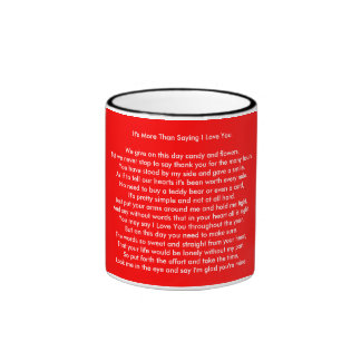 It's More Than Saying I Love You.We give on thi... Ringer Coffee Mug