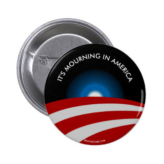 IT'S MOURNING IN AMERICA, PINBACK BUTTON