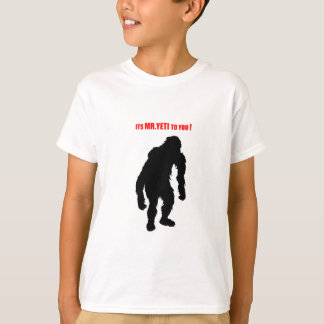 Its Mr Yeti to You - Abominable snowman Squatchin T-Shirt