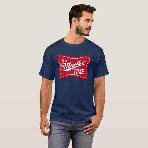 Its Mueller Time Trump Investigation Parody T_Shirt