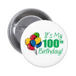It's My 100th Birthday (Balloons) 2 Inch Round Button